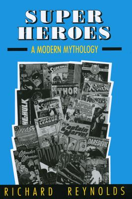 Super Heroes: A Modern Mythology 9780878056941