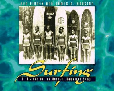 Surfing: A History of the Ancient Hawaiian Sport 9780876545942