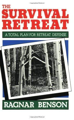 Survival Retreat: A Total Plan for Retreat Defense 9780873642750