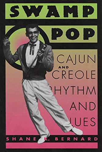 Swamp Pop: Cajun and Creole Rhythm and Blues 9780878058761