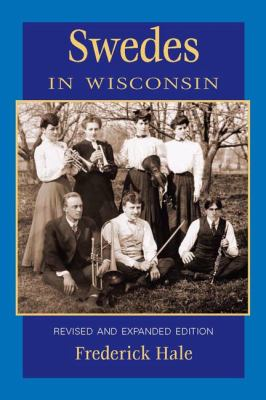 Swedes in Wisconsin, REV Ed 9780870203374