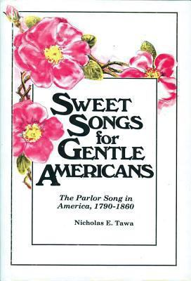Sweet Songs for Gentle Americans 9780879721305