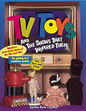 TV Toys and the Shows That Inspired Them 9780873414401