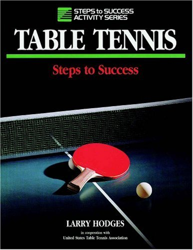 Table Tennis: Steps to Success: Steps to Success 9780873224031