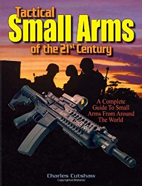 Tactical Small Arms of the 21st Century 9780873499149