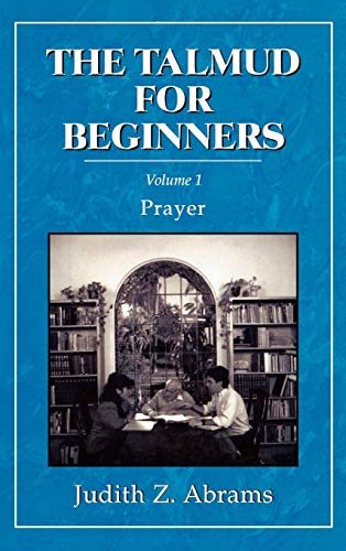 The Talmud for Beginners: Prayer 9780876687192