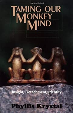 Taming Our Monkey Mind: Insight, Detachment, Identity 9780877287933