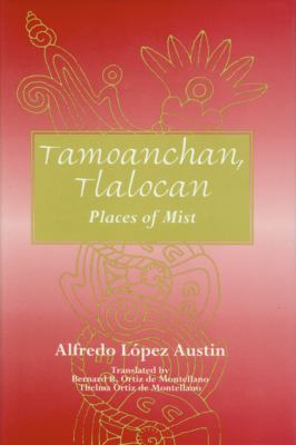 Tamoanchan, Tlalocan: Places of Mist 9780870814457