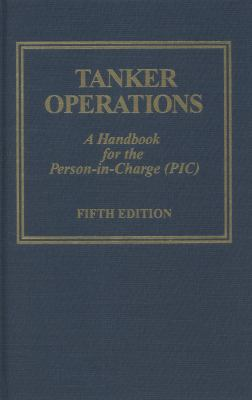 Tanker Operations: A Handbook for the Person-In-Charge (PIC) [With CDROM] 9780870336201