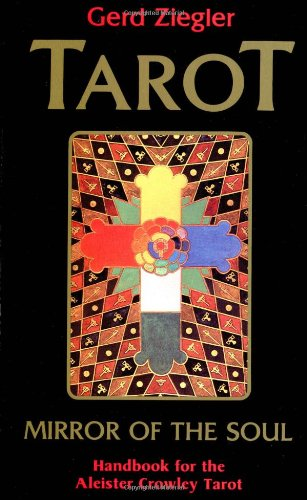 Tarot: Mirror of the Soul: Handbook for the Aleister Crowley Tarot 9780877286837