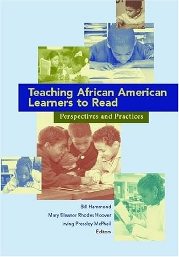 Teaching African American Learners to Read: Perspectives and Practices 9780872075405
