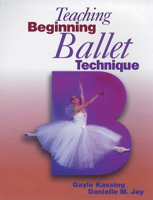 Teaching Beginning Ballet Technique 9780873229975