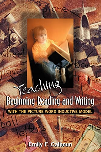 Teaching Beginning Reading and Writing with the Picture Word Inductive Model 9780871203373