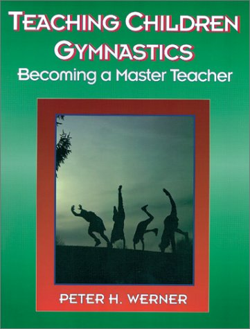 Teaching Children Gymnastics: Becoming a Master Teacher