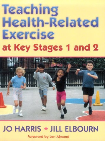 Teaching Health-Related Exercise at Key Stages 1 and 2 9780873226660