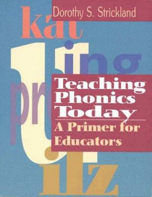 Teaching Phonics Today 9780872071841