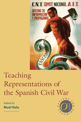 Teaching Representations of the Spanish Civil War 9780873528245