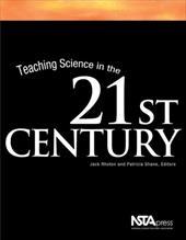 Teaching Science in the 21st Century - Rhoton, Jack