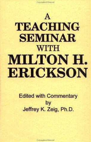 Teaching Seminar with Milton H. Erickson 9780876302477