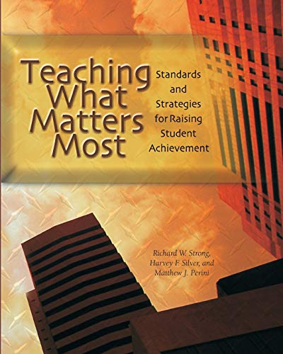 Teaching What Matters Most: Standards and Strategies for Raising Student Achievement 9780871205186