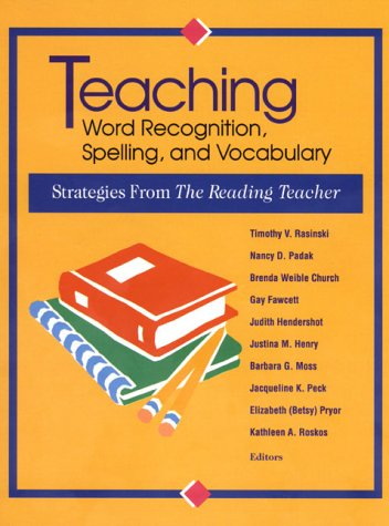 Teaching Word Recognition, Spelling, and Vocabulary: Strategies from the Reading Teacher 9780872072794