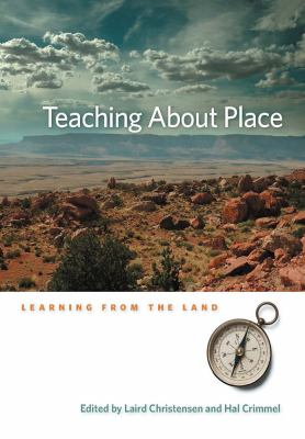 Teaching about Place: Learning from the Land 9780874177329