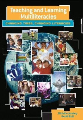 Teaching and Learning Multiliteracies: Changing Times, Changing Literacies 9780872075863