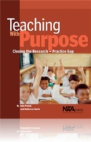 Teaching with Purpose: Closing the Research-Practice Gap 9780873552417