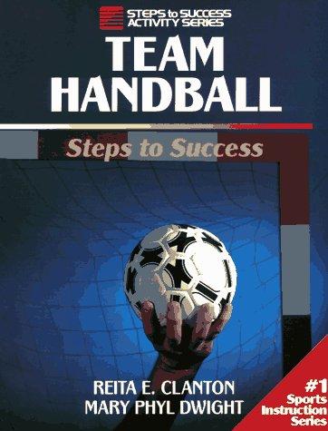 Team Handball: Steps to Success: Steps to Success 9780873224116