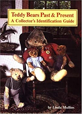 Teddy Bears Past and Present: A Collector's Identification Guide 9780875882642