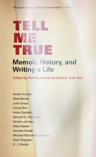 Tell Me True: Memoir, History, and Writing a Life 9780873518154