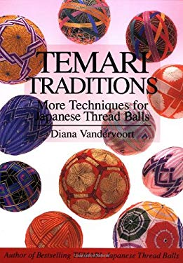 Temari Traditions: More Techniques for Japanese Thread Balls 9780870409493