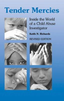 Tender Mercies: Inside the World of a Child Abuse Investigator 9780878687381