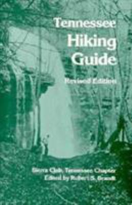 Tennessee Hiking Guide: Tennessee Chapter, Sierra Club 9780870495731