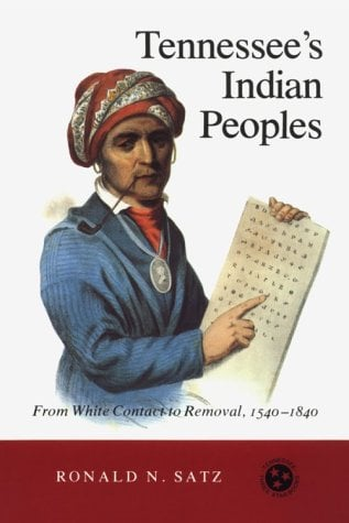 Tennessee's Indian Peoples: From White Contact to Removal 1540-1840 9780870492310