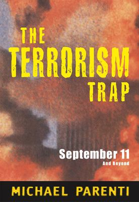 Terrorism Trap: September 11 and Beyond 9780872864054