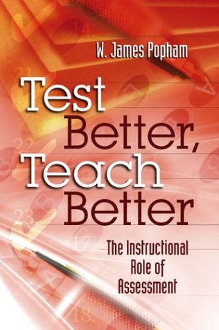 Test Better, Teach Better: The Instructional Role of Assessment 9780871206671