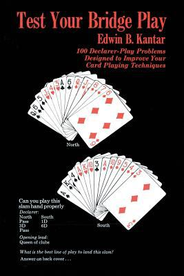 Test Your Bridge Play: 100 Declarer-Play Problems Designed to Improve Your Card Playing Techniques 9780879802868