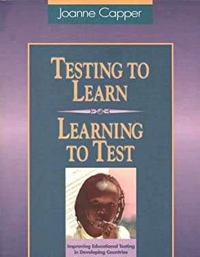 Testing to Learn--Learning to Test 9780872071452