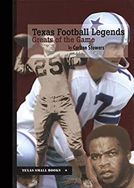 Texas Football Legends: Greats of the Game 9780875653761
