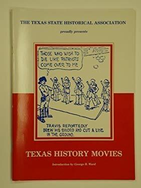 Texas History Movies 9780876110805