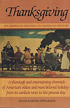 Thanksgiving: An American Holiday, an American History 9780871969743