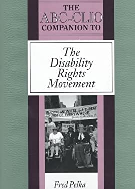 The ABC-Clio Companion to the Disability Rights Movement 9780874368345
