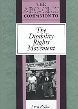 The ABC-Clio Companion to the Disability Rights Movement 9780874368345
