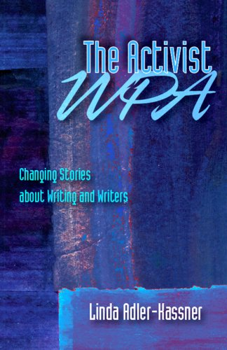 The Activist WPA: Changing Stories about Writing and Writers 9780874216998