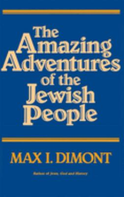 The Amazing Adventures of the Jewish People 9780874413915