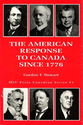 The American Response to Canada Since 1776 9780870133121