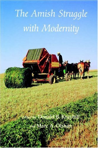The Amish Struggle with Modernity Amish Struggle with Modernity Amish Struggle with Modernity Amish Struggle with Modernity Amish Struggle W 9780874516845