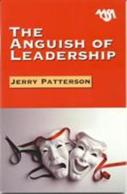 The Anguish of Leadership 9780876522462
