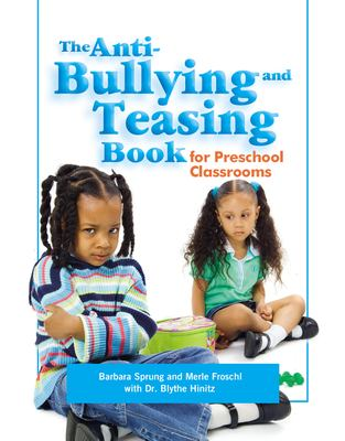 The Anti-Bullying and Teasing Book: For Preschool Classrooms 9780876592427